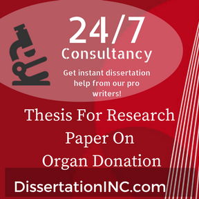 thesis organ donation paper Family, religion and public's attitudes toward on organ donation outline i thesis statement: organ and tissue is the gift of life, however, there are many factors.